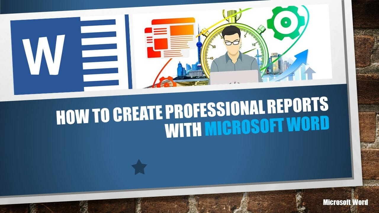 How to Create Professional Reports with Microsoft Word