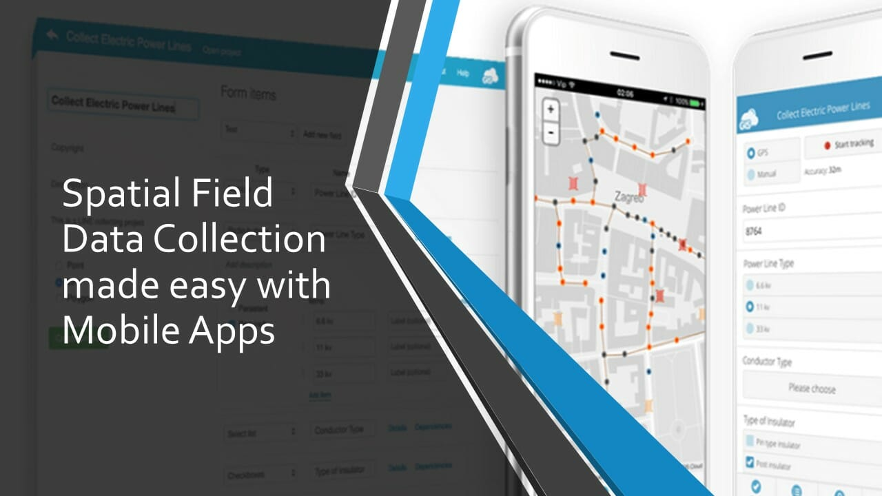 Spatial Field Data Collection Made Easy with Mobile Apps