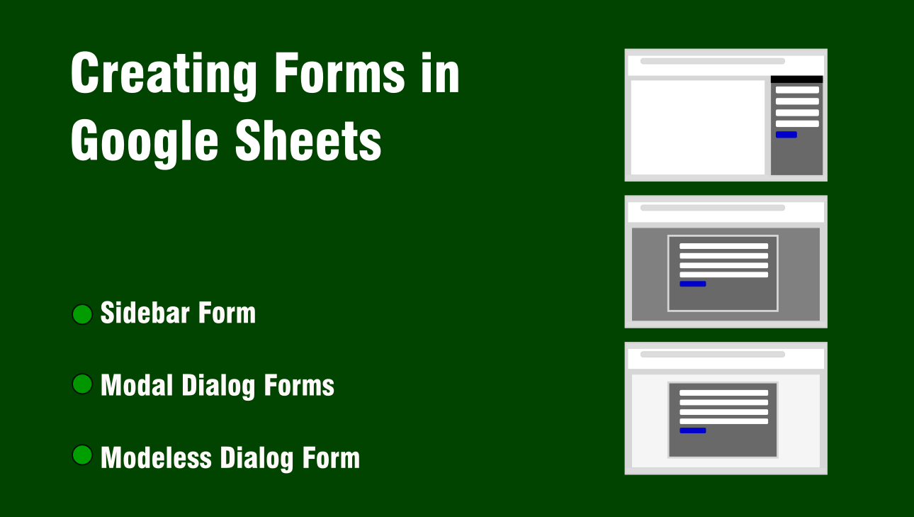 Creating Forms in Google Sheets - Sidebar, Modeless and Modal Dialog forms