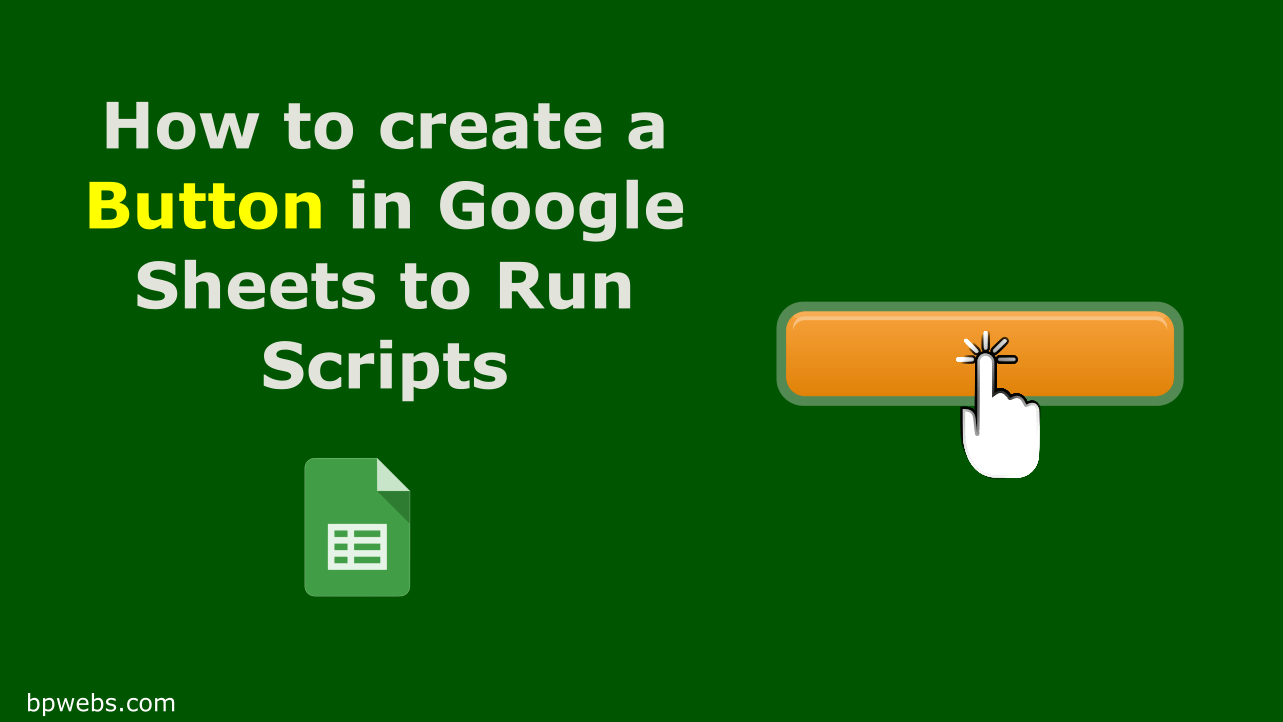How to Create a Button in Google Sheets to run Scripts